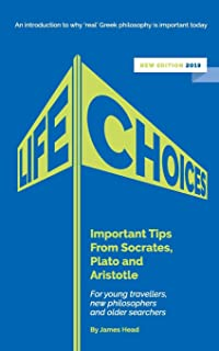 Life Choices: Important Tips From Socrates, Plato and Aristotle