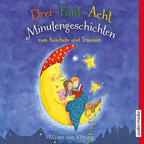 Drei-Fünf-Acht-Minutengeschichten zum Kuscheln und Träumen audiobook cover art