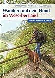 Wandern mit dem Hund im Weserbergland: 25 abwechslungsreiche Touren (Sutton Freizeit)