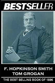 F. Hopkinson Smith - Tom Grogan: The Bestseller of 1896
