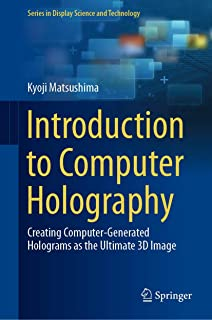 Introduction to Computer Holography: Creating Computer-Generated Holograms as the Ultimate 3D Image