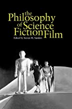 The Philosophy of Science Fiction Film (Philosophy Of Popular Culture)