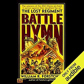 Battle Hymn     The Lost Regiment, Book 5              Written by:                                                                                                                                 William R. Forstchen                               Narrated by:                                                                                                                                 Patrick Lawlor                      Length: 12 hrs and 27 mins     1 rating     Overall 5.0