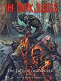The Dark Judges: Fall of Deadworld (Volume 1)