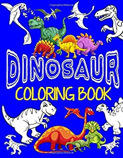 Dinosaur Coloring Book Jumbo Dino Coloring Book For Children: Color & Create Dinosaur Activity Book For Boys with Coloring...