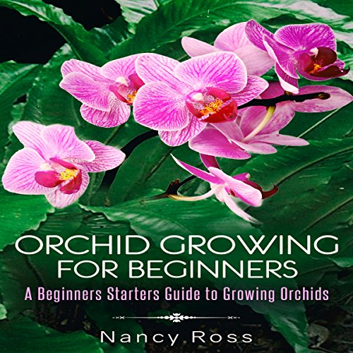 Orchid Growing for Beginners audiobook cover art