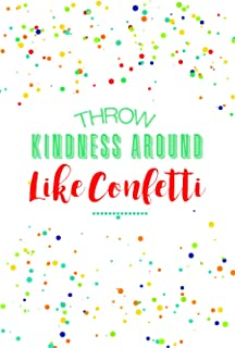 JSC483 Motivational Poster Throw Kindness Around Like Confetti | 18-Inches By 12-Inches | Inspirational Educational Empowering | Premium 100lb Gloss Poster Paper