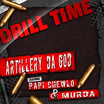 Drill Time (feat. Papi Chewlo & Murda)
