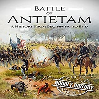 Battle of Antietam: A History from Beginning to End audiobook cover art