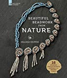 Beautiful Beadwork from Nature: 16 Stunning Jewelry Projects Inspired by the Natural World (English...