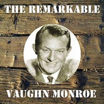 The Remarkable Vaughn Monroe
