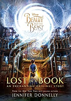 Beauty and the Beast: Lost in a Book by [Jennifer Donnelly]