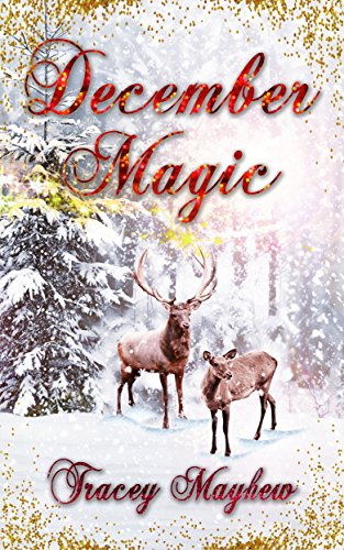 December Magic (A sweet, Christmas novella) by [Tracey Mayhew]