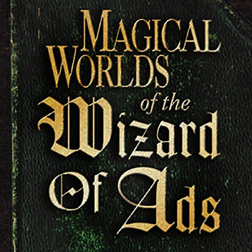 Magical Worlds of the Wizard of Ads audiobook cover art