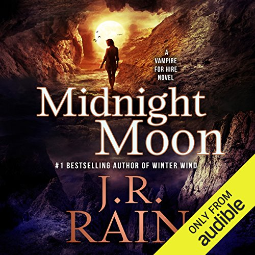 Midnight Moon     Vampire for Hire, Book 13              By:                                                                                                                                 J. R. Rain                               Narrated by:                                                                                                                                 Dina Pearlman                      Length: 5 hrs and 46 mins     157 ratings     Overall 4.4