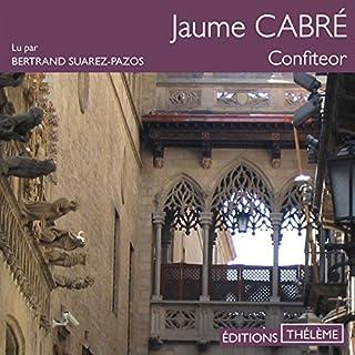 Confiteor                   Autor:                                                                                                                                 Jaume Cabré                               Sprecher:                                                                                                                                 Bertrand Suarez-Pazos                      Spieldauer: 25 Std. und 55 Min.     1 Bewertung     Gesamt 5,0