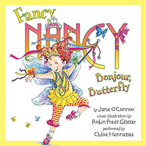 Fancy Nancy: Bonjour, Butterfly  cover art