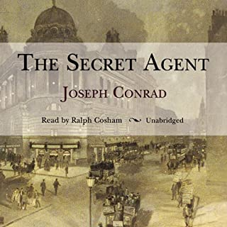 The Secret Agent                   By:                                                                                                                                 Joseph Conrad                               Narrated by:                                                                                                                                 Ralph Cosham                      Length: 8 hrs and 51 mins     112 ratings     Overall 3.7