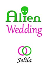 Alien Wedding: Reprogramming of the gods - Reclaiming Peace-of-mind and releasing Stress by Overcoming Ancient Alien Annunaki Negativity Kindle Edition