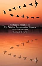 Reflective Practice in ESL Teacher Development Groups: From Practices to Principles
