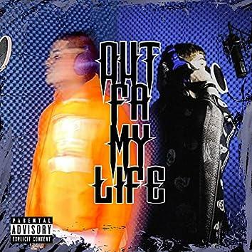 Out fa my life (feat. Stickz)