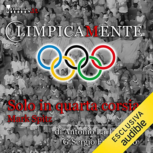 Mark Spitz. Solo in quarta corsia cover art