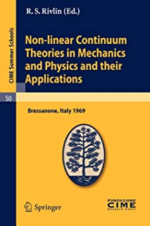 Non-linear Continuum Theories in Mechanics and Physics and their Applications (C.I.M.E. Summer Schools (50))
