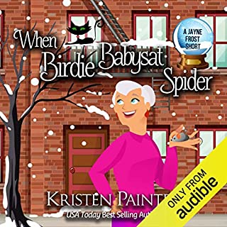 When Birdie Babysat Spider: A Jayne Frost Short audiobook cover art