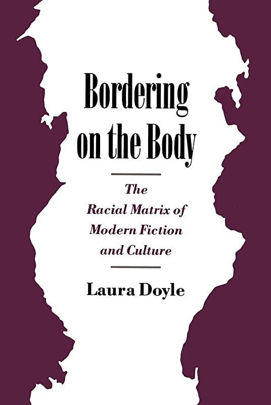 リーダーシップ半円思い出すBordering on the Body: The Racial Matrix of Modern Fiction and Culture (Race and American Culture)