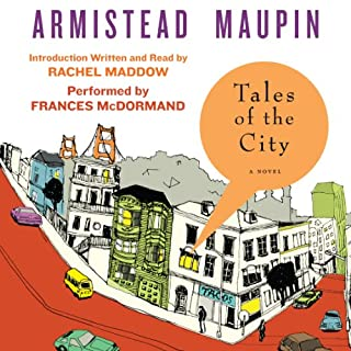 Tales of the City     Tales of the City, Book 1              Written by:                                                                                                                                 Armistead Maupin                               Narrated by:                                                                                                                                 Frances McDormand                      Length: 7 hrs and 39 mins     1 rating     Overall 5.0