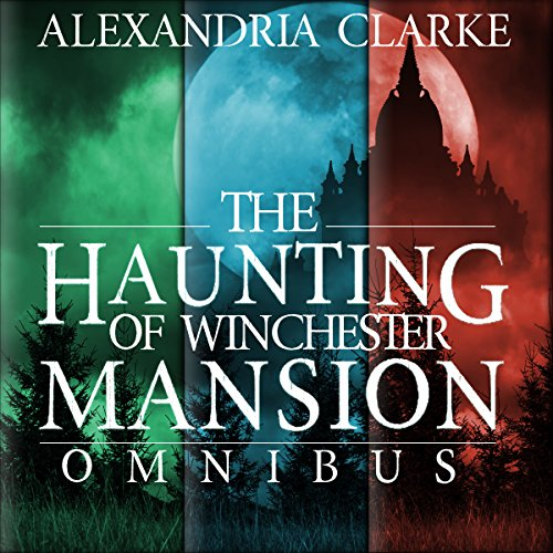 The Haunting of Winchester Mansion Omnibus audiobook cover art