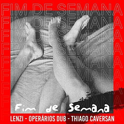 Lenzi, Operários DUB & Thiago Caversan
