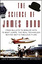 The Science of James Bond: From Bullets to Bowler Hats to Boat Jumps, the Real Technology Behind 007's Fabulous Films (English Edition)