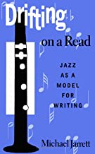 Drifting on a Read: Jazz as a Model for Writing (SUNY series, INTERRUPTIONS: Border Testimony(ies) and Critical Discourse/s)
