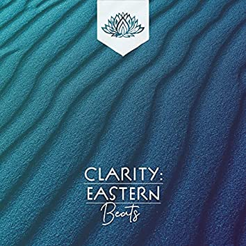 Clarity: Eastern Beats