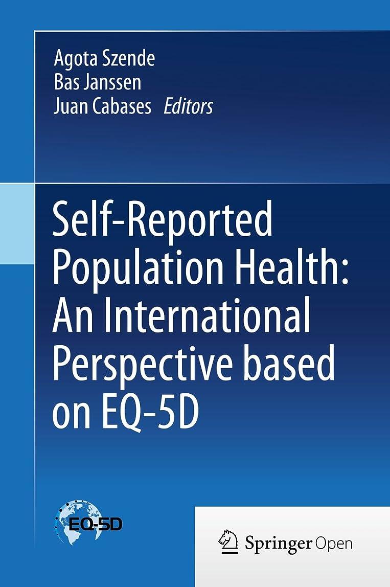 立法志すジョージハンブリーSelf-Reported Population Health: An International Perspective based on EQ-5D (English Edition)