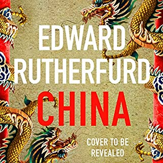 China                   By:                                                                                                                                 Edward Rutherfurd                           Length: 35 hrs     Not rated yet     Overall 0.0