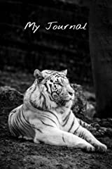 My Journal: A Daily Journal, White Tiger, Black and White, Inspirational Journal - Diary Paperback