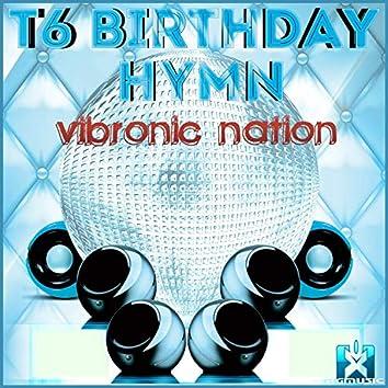 T6 Birthday Hymn