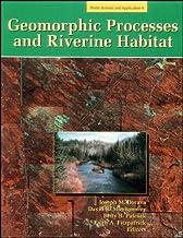 Geomorphic Processes and Riverine Habitat