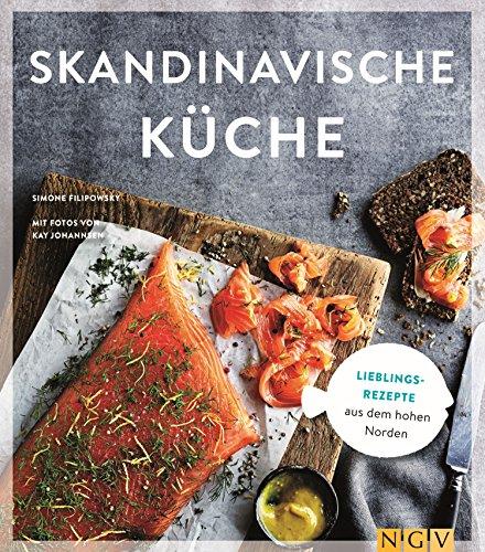 Skandinavische Küche: Lieblingsrezepte aus dem hohen Norden