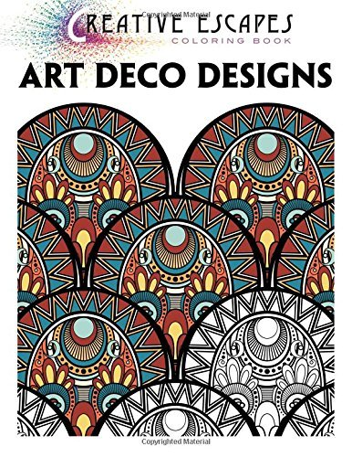 Creative Escapes Coloring Book: Art Deco Designs by Racehorse Publishing (2016-08-09)
