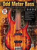 Odd Meter Bass: Playing Odd Time Signatures Made Easy, Book & CD