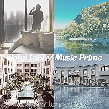 Bgm for Luxury Hotels