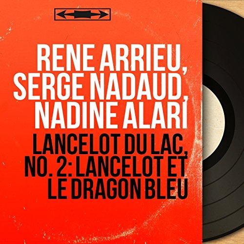 Lancelot et le dragon bleu, pt. 1