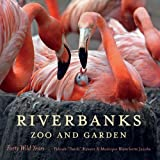 Riverbanks Zoo and Garden: Forty Wild Years (Non Series) (English Edition)