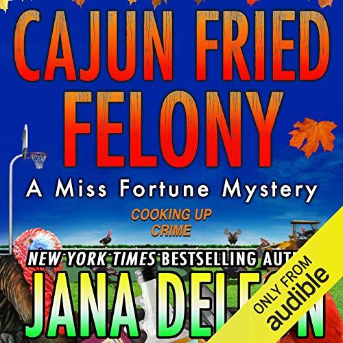 Cajun Fried Felony audiobook cover art