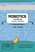 ROBOTICS TECHNICAL JOURNAL NOTEBOOK FOR TEAMS - for STEM Students & Robotics Enthusiasts: Build Ideas, Code Plans, Parts List, Troubleshooting Notes, Competition Results, TURQUOISE DO PLAIN