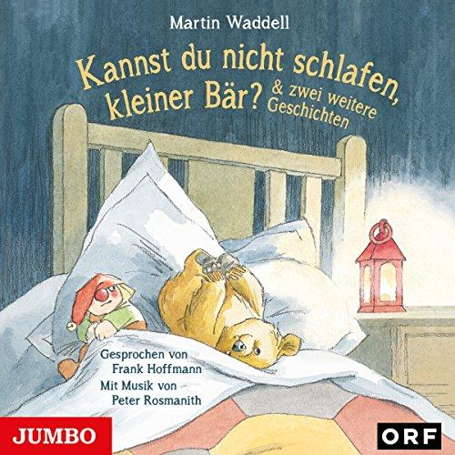 Kannst du nicht schlafen, kleiner Bär? Und zwei weitere Geschichten Titelbild