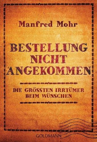 Bestellung nicht angekommen: Die größten Irrtümer beim Wünschen (German Edition)